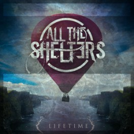 All The Shelters - Lifetime (CD, 2012)
