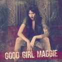 Good Girl Maggie - Good Girl Maggie (CD, 2014)