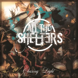 All The Shelters - Chasing Light (CD, 2014)