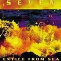 Seven - Entice From Sea (CD, 2003)