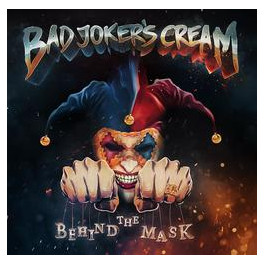 Bad Joker´s Cream - Behind the Mask
